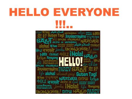 HELLO EVERYONE !!!... … and welcome to my wonderful class !...