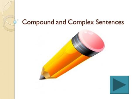 Compound and Complex Sentences