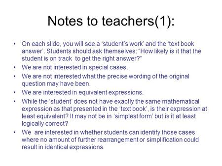 "Notes to teachers(1): On each slide, you will see a 'student's work' and the 'text book answer'. Students should ask themselves: ""How likely is it that."