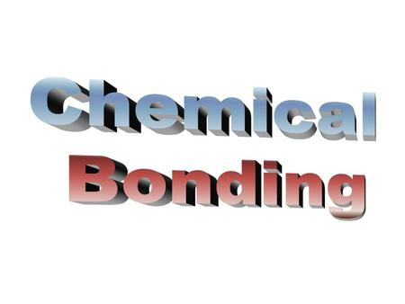 "Introduction Chemical Bonding – The simultaneous (""same time"") attraction of 2 nuclei for electrons. Eg. H + H  H 2 ***if attraction is strong enough,"