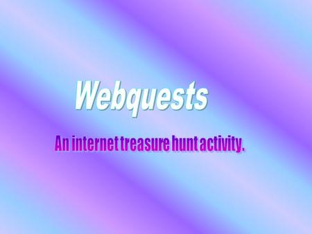 In education, WebQuest is a research activity in which students collect information, where most of the information comes from the World Wide Web. It was.
