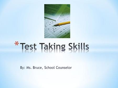 By: Ms. Bruce, School Counselor. * Good question! * The LEAP test measures whether each student has gained the knowledge and skills in the subject for.