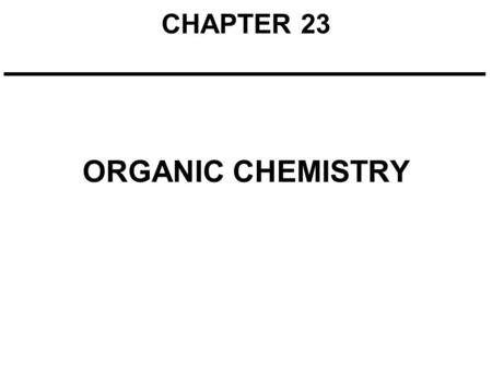 CHAPTER 23 ORGANIC CHEMISTRY. The Nature of Organic Molecules Carbon is tetravalent. It has four outer-shell electrons (1s 2 2s 2 2p 2 ) and forms four.