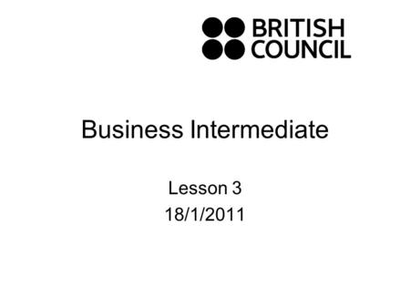 Business Intermediate Lesson 3 18/1/2011. Marketing a new product.