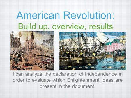 American Revolution: Build up, overview, results