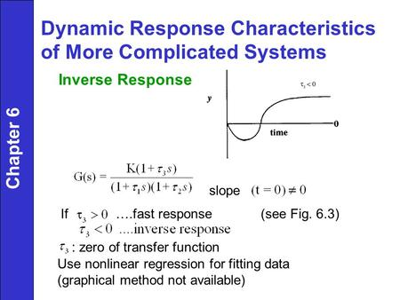 Dynamic Response Characteristics of More Complicated Systems