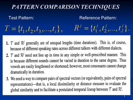 1 PATTERN COMPARISON TECHNIQUES Test Pattern:Reference Pattern: