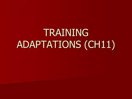 TRAINING ADAPTATIONS (CH11). Training principle of ADAPTATION ALSO REFERRED TO AS THE SAID PRINCIPLE ALSO REFERRED TO AS THE SAID PRINCIPLE S = Specific.