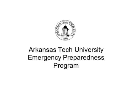 Arkansas Tech University Emergency Preparedness Program.