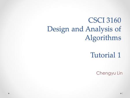 CSCI 3160 Design and Analysis of Algorithms Tutorial 1