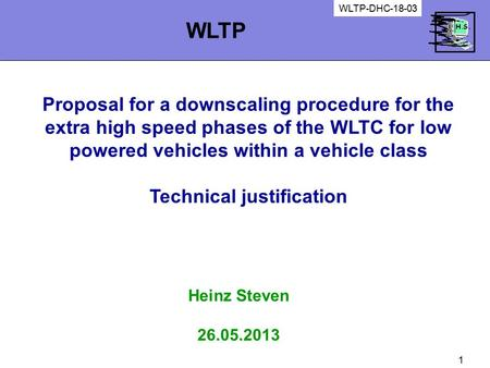 1 Proposal for a downscaling procedure for the extra high speed phases of the WLTC for low powered vehicles within a vehicle class Technical justification.