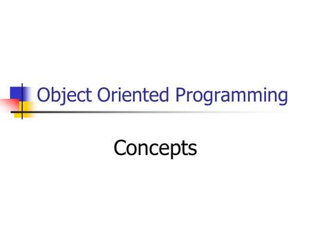 Object Oriented Programming Concepts. Object Oriented Programming Type of programming whereby the programmer defines the data types of a data structure.