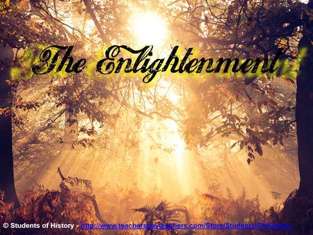 The Enlightenment © Students of History -