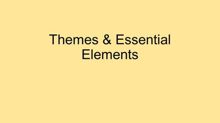 Themes & Essential Elements. Human Geography Studies distribution and characteristics of the world's people (where people live and what they do) Examines.
