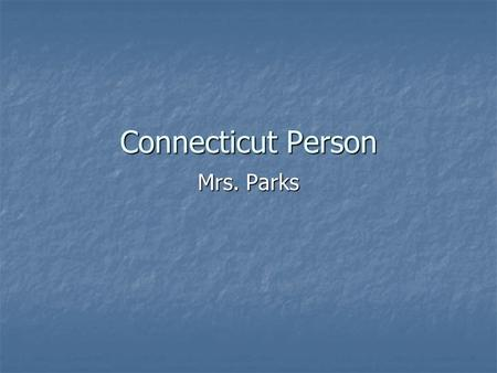 Connecticut Person Mrs. Parks Non-Fiction Resources about People Biography Biography Autobiography Autobiography Memoirs Memoirs Encyclopedias Encyclopedias.