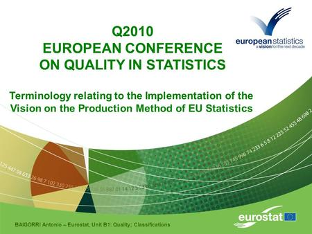 BAIGORRI Antonio – Eurostat, Unit B1: Quality; Classifications Q2010 EUROPEAN CONFERENCE ON QUALITY IN STATISTICS Terminology relating to the Implementation.