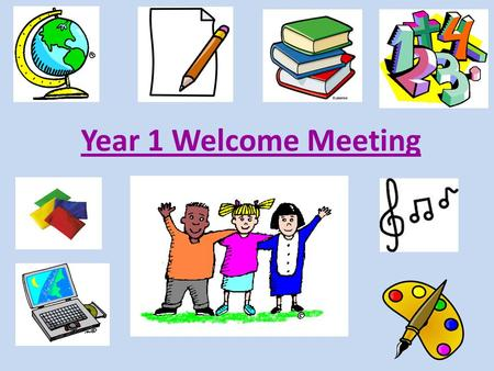 Year 1 Welcome Meeting. Transition Term This year we will be steadily introducing the children to the Key Stage 1 curriculum as they are ready for it.
