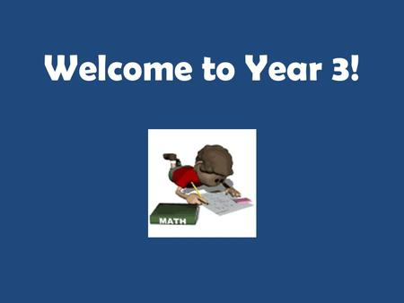 Welcome to Year 3!. What's this year all about? Wow Days and Trips out Roald Dahl Day – autumn term Chideock Church – autumn term Tutankhamen exhibition.