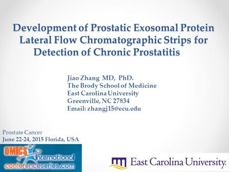 Development of Prostatic Exosomal Protein Lateral Flow Chromatographic Strips for Detection of Chronic Prostatitis Jiao Zhang MD, PhD. The Brody School.