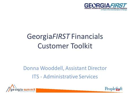GeorgiaFIRST Financials Customer Toolkit Donna Wooddell, Assistant Director ITS - Administrative Services.
