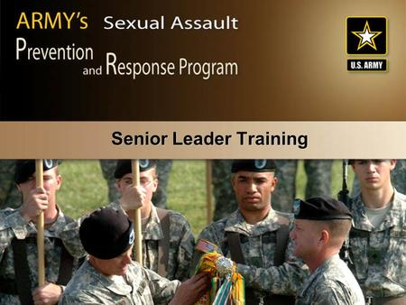 Senior Leader Training. CJASA106/Nov. 05/Slide-2 Terminal Learning Objective Action Enforce the Army's Sexual Assault Prevention and Response Program.