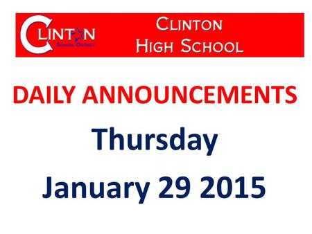 DAILY ANNOUNCEMENTS Thursday January 29 2015. WE OWN OUR DATA Updated 01-05-15 Student Population: 590 Students with Perfect Attendance: 79 Students.