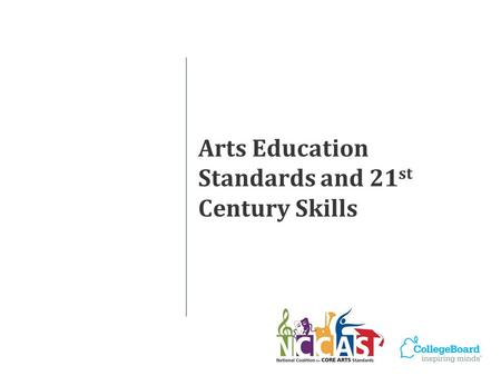 Arts Education Standards and 21 st Century Skills.