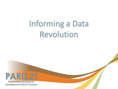 "2 Why do we need a ""data revolution""? What do we want to achieve? How will we do it? Who should be involved? When will it be done?"