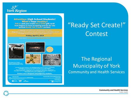 """Ready Set Create!"" Contest The Regional Municipality of York Community and Health Services."