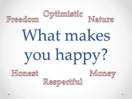 What makes you happy?. Bhutan Kingdom of happiness.