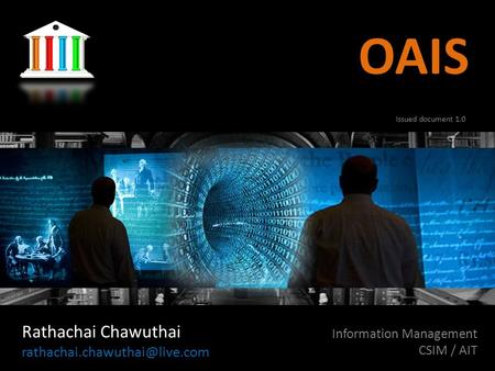 OAIS Rathachai Chawuthai Information Management CSIM / AIT Issued document 1.0.