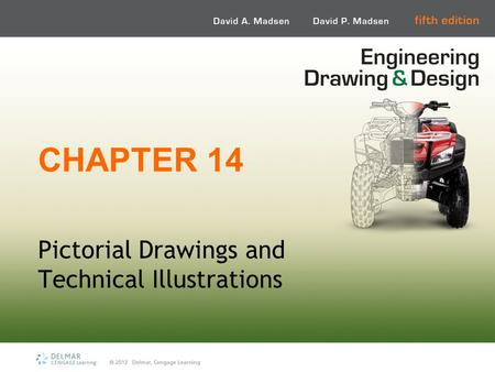 CHAPTER 14 Pictorial Drawings and Technical Illustrations.