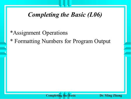 Completing the Basic (L06)