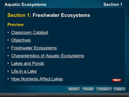Aquatic EcosystemsSection 1 Section 1: Freshwater Ecosystems Preview Classroom Catalyst Objectives Freshwater Ecosystems Characteristics of Aquatic Ecosystems.