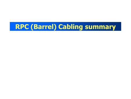 RPC (Barrel) Cabling summary. Signal cable specifications Signal Cables (two possibilities): –Loose pair round and twisted pairs (with flat zone for crimping.