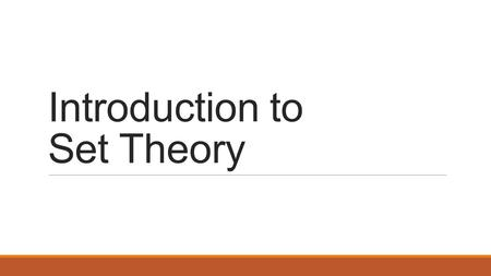 Introduction to Set Theory. Introduction to Sets – the basics A set is a collection of objects. Objects in the collection are called elements of the set.