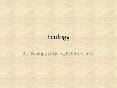 2a- Ecology & Living Relationships