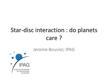 Star-disc interaction : do planets care ?