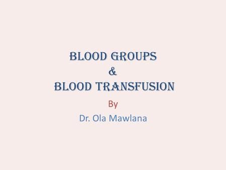 Blood Groups & Blood Transfusion