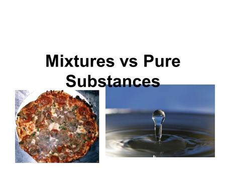 Mixtures vs Pure Substances. What are these pictures of?