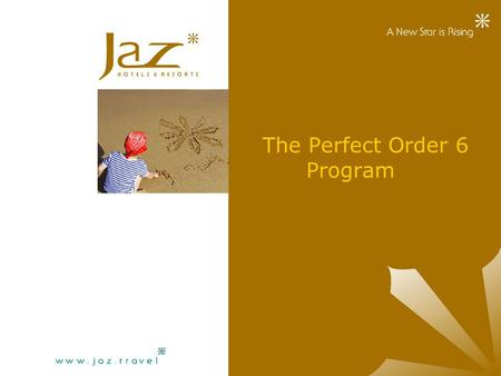 "The Perfect Order 6 Program. Overview What's the ""Perfect Order 6 Program"" How a Perfect Order can be achieved Who Can achieve and Participate in the."