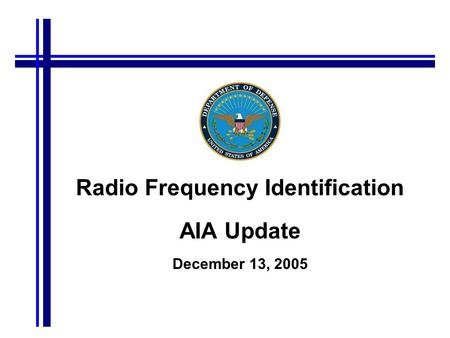 Radio Frequency Identification AIA Update December 13, 2005.