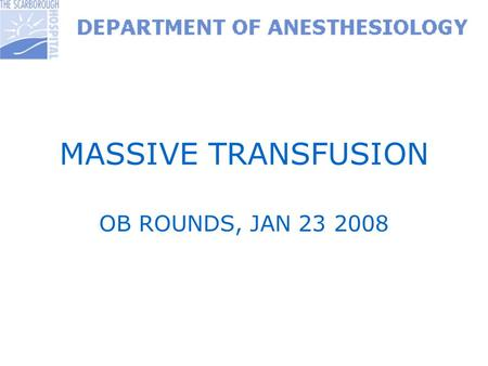 MASSIVE TRANSFUSION OB ROUNDS, JAN 23 2008. RECOMMENDATIONS FOR MASSIVE TRANSFUSION Assuming: Previously healthy 70 kg adult No cardiac disease Not anaemic.