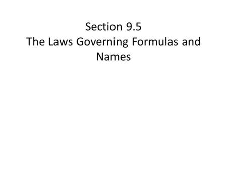 Section 9.5 The Laws Governing Formulas and Names