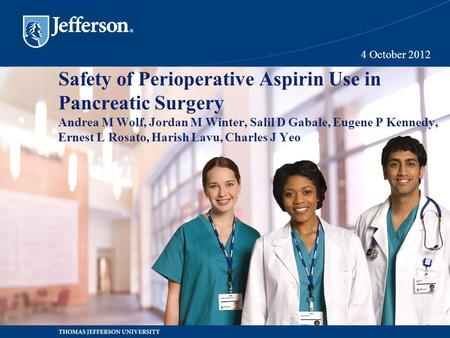 Safety of Perioperative Aspirin Use in Pancreatic Surgery Andrea M Wolf, Jordan M Winter, Salil D Gabale, Eugene P Kennedy, Ernest L Rosato, Harish Lavu,