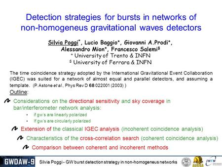 Silvia Poggi - GW burst detection strategy in non-homogeneus networks Detection strategies for bursts in networks of non-homogeneus gravitational waves.