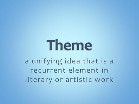 A unifying idea that is a recurrent element in literary or artistic work.