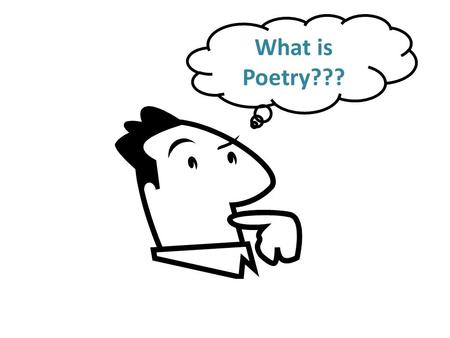 What is Poetry???. Poetry is…Poetry is the most emotionally charged means of written expression and it consists of words arranged in patterns of sound.