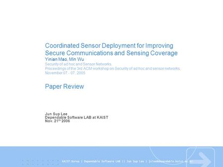 Coordinated Sensor Deployment for Improving Secure Communications and Sensing Coverage Yinian Mao, Min Wu Security of ad hoc and Sensor Networks, Proceedings.