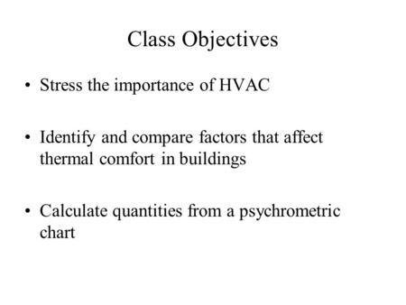 Class Objectives Stress the importance of HVAC